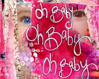 OH BABY Nursery Wall Art, New Baby Gift, Shower Gift, Baby Gift, Mixed Media Art Print, Girl Baby,  Wall Art by Northwest Artist Mary Klump