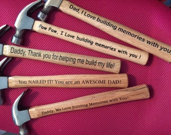 Unique Father's Day gift Hammers with sayings for Father's Day personalize & customize your choice  Dad, I Love building memories with you!