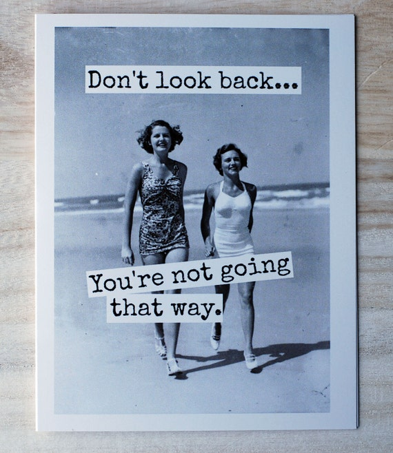 Don T Look Back You Re Not Going That Way: Card 15B Vintage Girlfriends On A Beach By RavensRestStudio