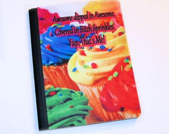 Awesome Dipped in Awesome, Covered in Bitch Sprinkles -  Blank Journal Note Book MTCoffinz