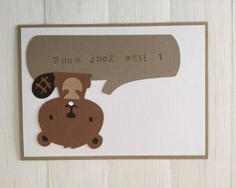 I Like Your Wood Beaver Card