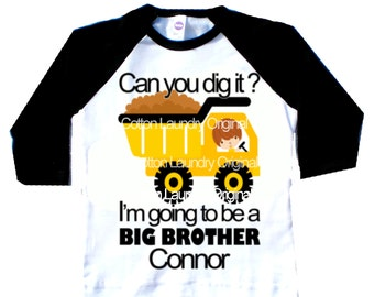 Big Brother to be graphic tee Personalized Can you Dig it? I'm going to be a BIG BROTHER! Pregnancy announcement