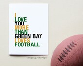 Green Bay Football Card, I Love You More Than Green Bay Loves Football, A2 size greeting card, Sports Gift