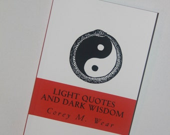 Light quotes and Dark wisdom. A book to help you on your life's path