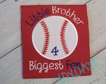 Baseball Brother--Little Brother Biggest Fan--Appliqued Baseball Brother Sister shirt--Custom colors