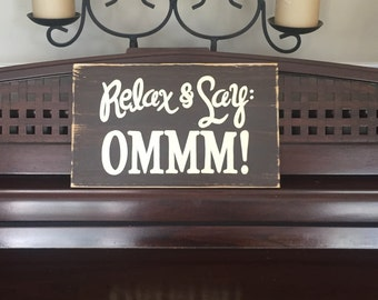Relax and Say OMMM Yogi Spa Serenity Sign Plaque YOGA Namaste Wooden Hand Painted You Pick Color