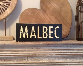 Handmade Wooden Sign - MALBEC - Rustic, Vintage, Shabby Chic - approx 23cm