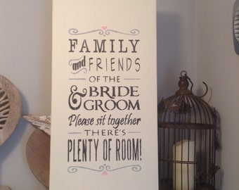 Wooden Wedding Sign - Family, Friends, Sit together - Distressed, rustic, vintage - Handmade, Extra Large - Seat Plan - 60cm x 30cm