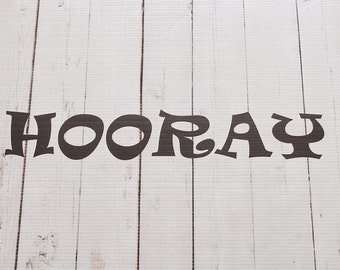 Vinyl Wall Decal Hooray Quotes