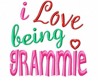 I Love being Grammie - Machine Embroidery Design - 7 Sizes - Satin and Applique