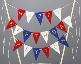 Personalized Happy Birthday Cake Bunting Banner, Red, White, Blue Birthday Patriotic Cake Topper, 4th of July Birthday Party Centerpiece