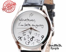 Watch - Whatever, I'm Late Anyway (White), Mens Watch, Women Watches, Original Style Leather Watch, Mens Gifts, Women Gifts - FREE SHIPPING
