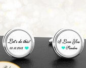 Lets Do This Custom Wedding Cufflinks Personalized Saying and Date Groom Fiance Sweetheart Wedding Men