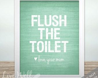 Flush the Toilet Love Your Mom - Love Mom Print - Bathroom Print - Bathroom Art - Bathroom Poster - Bathroom Decor - Custom Color - Unframed