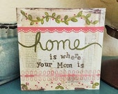 Home is where Mom is - 5x5 Greeting Card - blank inside