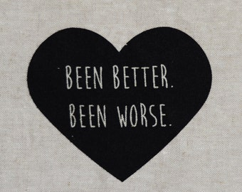 Been Better. Been Worse: Black Heart Series