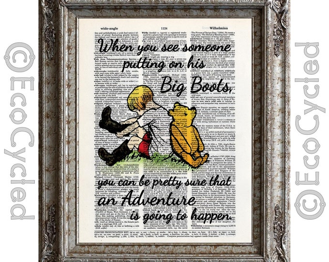Put On Big Boots for Adventure Winnie the Pooh & Christopher Robin 66 on Vintage Upcycled Dictionary Art Print Book Art Print Classic Pooh