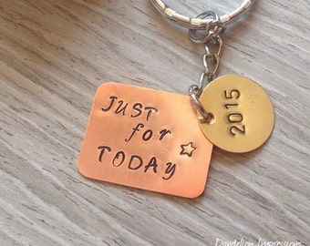 Just for Today Keychain, 2015, Inspirational, HandStamped Keychain