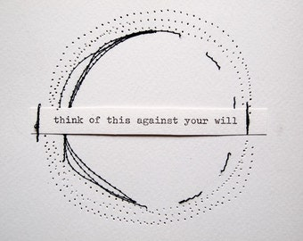 think of this against your will - small original mixed media art