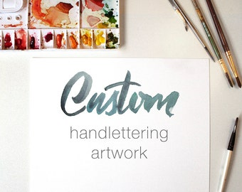 Custom Handlettering Art of Your Quote Verse or Saying 8x10, 9x12, 11x14 or 20x30