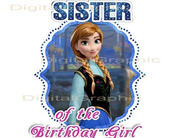 Princess Anna Frozen Sister of the Birthday Girl - INSTANT DOWNLOAD -  Anna -  T Shirt Iron On Transfer