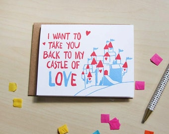 I want to take you back to my castle of love, letterpress greeting card