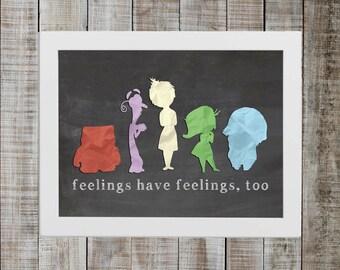 Inside Out Inspired Print - 'feelings have feelings too'