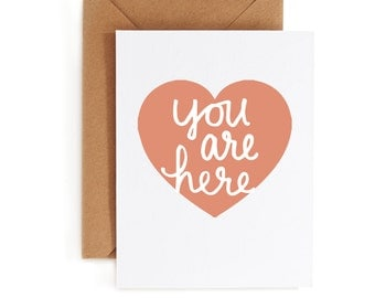 Valentines Day Card - Love Card - Anniversary Card - Heart Card - You Are Here Card