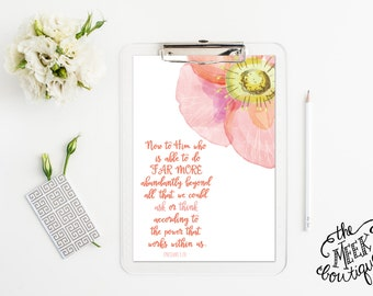 INSTANT DOWNLOAD, Ephesians 3:20, Scripture Art, Wall Art, Watercolor Flower, Printable, No. 547