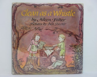 Clean as a Whistle by Aileen Fisher Pictures by Ben Shecter 1969 Vintage First Edition Book