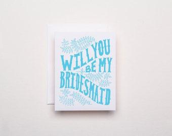Be My Bridesmaid - Letterpress Wedding Card
