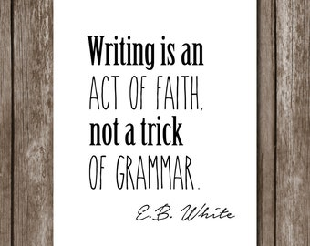 E.B. White Writing Quote//Instant Download//Office Decor//Inspirational quote