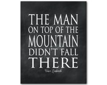 Inspirational Motivational Typography Poster Vince Lombardi the Man on Top of the Mountain Quote Print Home Decor chalkboard look
