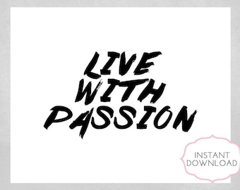 PRINTABLE 8x10 Wall Art - Live With Passion