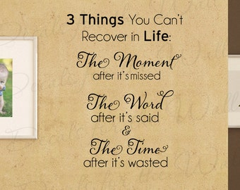 Three Things You Cant Recover in Life Inspirational Leadership Motivational Office Wall Decal Vinyl Quote Sticker Art Decor Saying A01