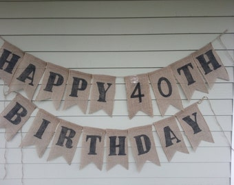 Happy 40th birthday Banner, made by a stay at home veteran