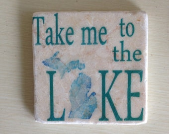 Take me to the Lake, Set of 4 Tumbled Tile Coasters with Cork backing,