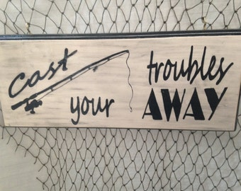 Cast Your Troubles Away