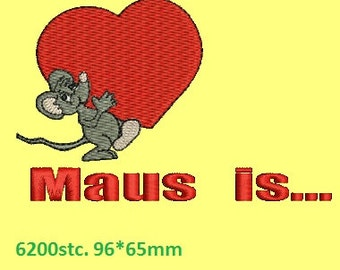 Maus is...  - Machine Embroidery Design