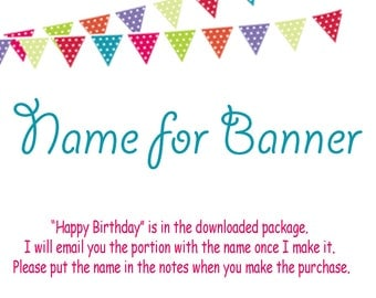 Personalization - Add Name for Banner (It will be done in the same format as the Happy Birthday Portion)