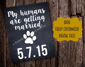 Fully customized my humans are getting married Digital Download sign chalkboard dog announcement pregnancy cat pet
