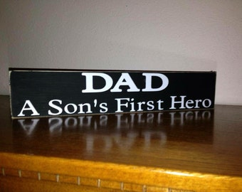 Dad, a sons first hero, wooden sign