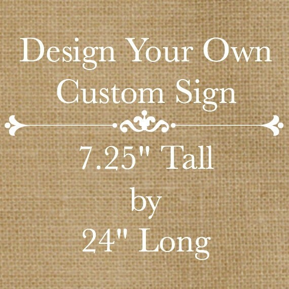 Design Your Own Rustic Custom Wooden Sign 24 Long X