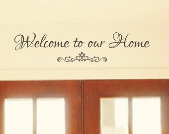 Welcome to our Home Vinyl Wall Decal, Vinyl Lettering, Welcome Decal, Wall Quote, Wedding Housewarming Gift, Entryway Decal, Home Decor, CE2