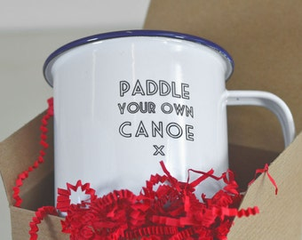 Engraved Enamel Coffee Mug - Paddle Your Own Canoe. Great gift for campers and