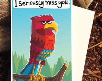 I Miss You Card, Seriously Miss You Card, Eagle Card , Parrot Card, Serious Card, Funny Card