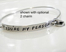 You're My Person,  Personalized Hand Stamped Bangle Bracelet. Grey's Anatomy Quote.