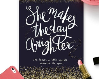She Makes Day Brighter Leaves Sparkle Wherever Goes Quote Poster Print Dark Blue White Glitter Confetti Handlettered Handwriting Printable