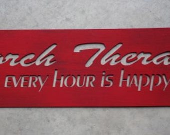 Metal sign,   Porch Therapy Where Every Hour is Happy Hour