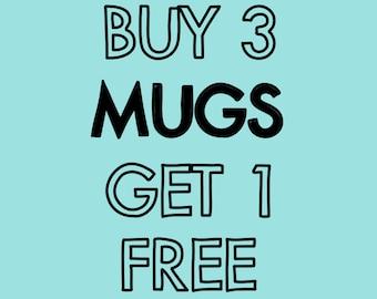 Buy 3 Mugs, Get 1 Free